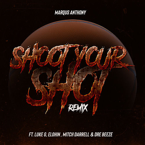 Shoot Your Shot (feat. Luke G) [Remix] by Marqus Anthony