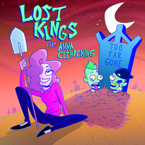 Too Far Gone von Lost Kings