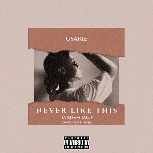 Never Like This by Gyakie