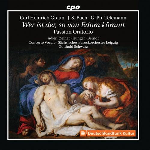 Graun, Telemann & Bach: Wer ist der, so von Edom kömmt von Various Artists