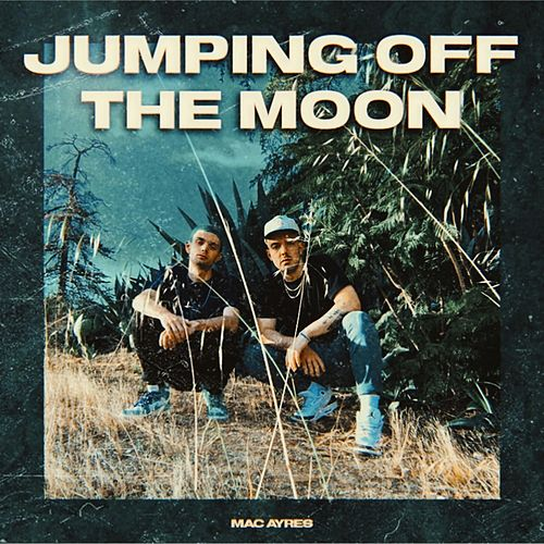 Jumping Off the Moon by Mac Ayres