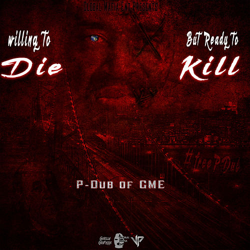 Willing to Die but Ready to Kill by Various Artists