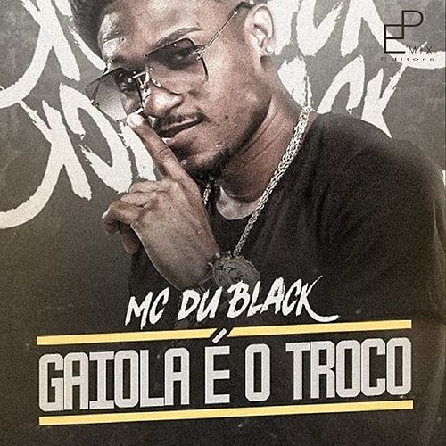 Gaiola É o  Troco de MC Du Black