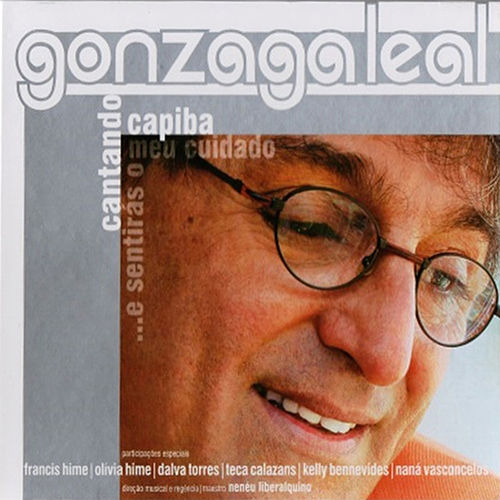 Cantando Capiba... E Sentirás o Meu Cuidado de Gonzaga Leal