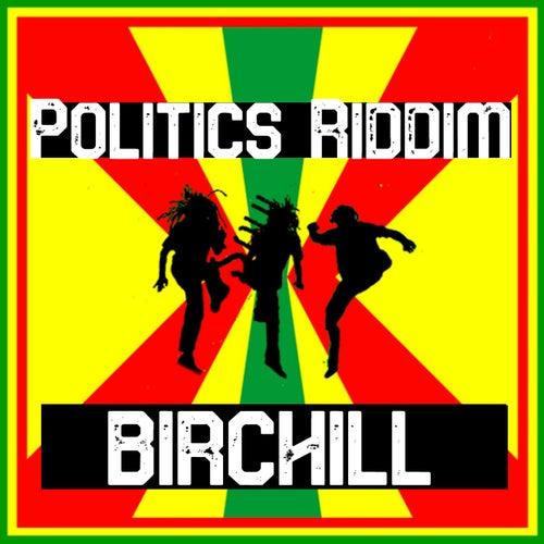 Politics Riddim von Birchill