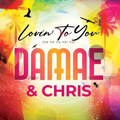 Lovin to You (Na Na Na Nei Na) by Damae