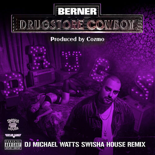 Drugstore Cowboy (Dj Michael Watts Swisha House Remix) by Berner