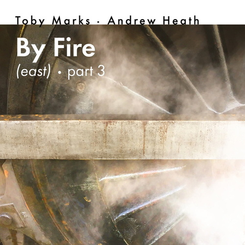 By Fire (East), Pt. 3 by Toby Marks