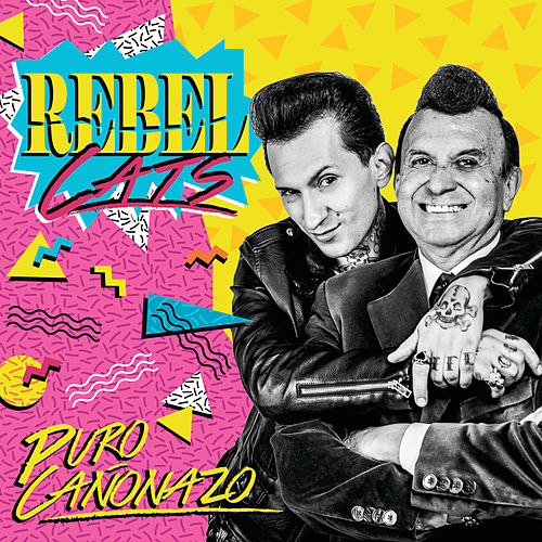 Puro Cañonazo de Rebel Cats