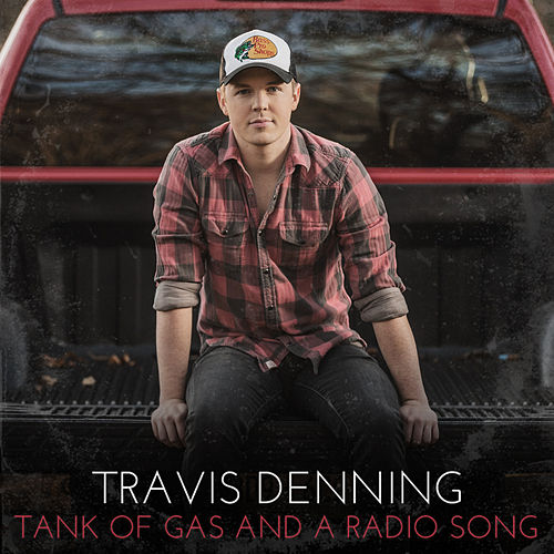 Tank Of Gas And A Radio Song by Travis Denning