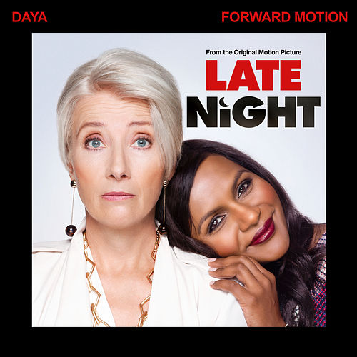"Forward Motion (From The Original Motion Picture ""Late Night"") by Daya"