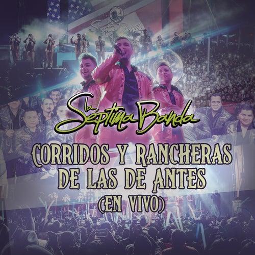 Corridos Y Rancheras De Las De Antes (En Vivo) by La Séptima Banda