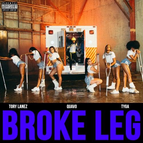 Broke Leg by Tory Lanez, Quavo & Tyga