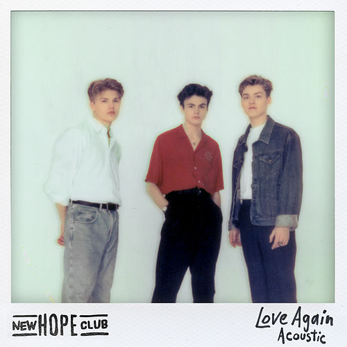 Love Again (Acoustic) by New Hope Club
