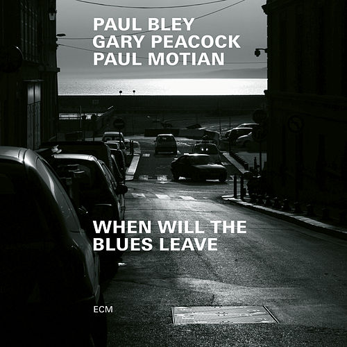 When Will The Blues Leave (Live at Aula Magna STS, Lugano-Trevano / 1999) by Paul Bley