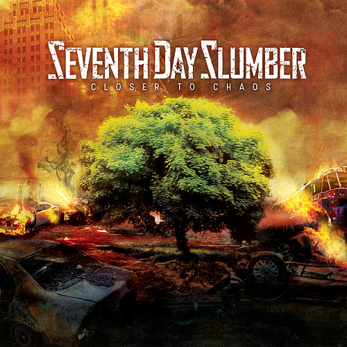 Closer To Chaos by Seventh Day Slumber