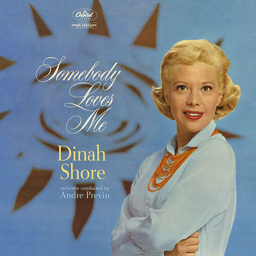 Somebody Loves Me by Dinah Shore