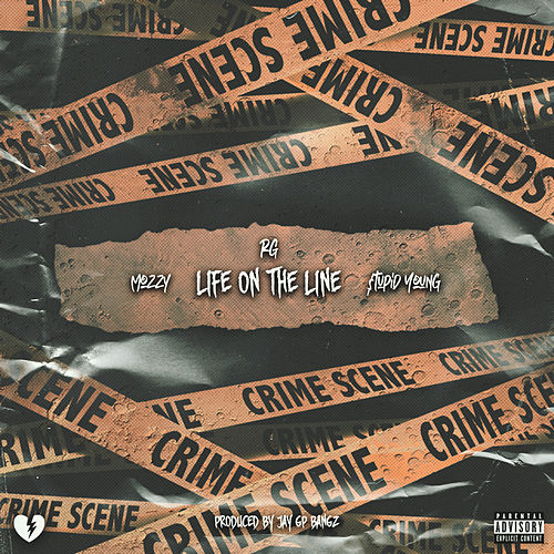 Life On The Line (feat. Mozzy & $tupid Young) von R G