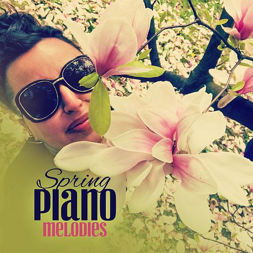 Spring Piano Melodies: Soothing Music for Clean Your Mind, Soul and Body von Dominika Jurczuk Gondek