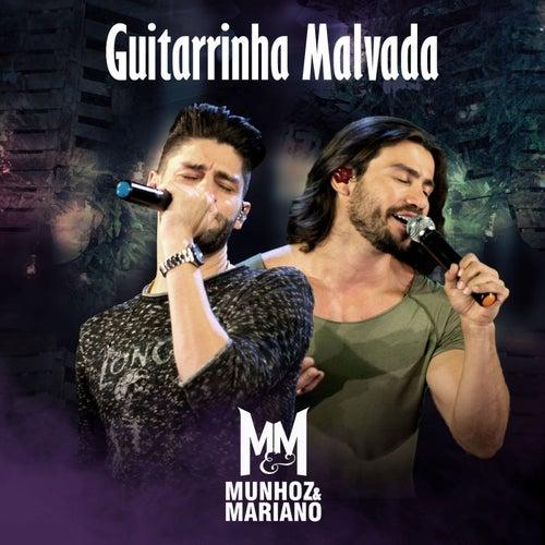 Guitarrinha Malvada (Ao Vivo) de Munhoz & Mariano