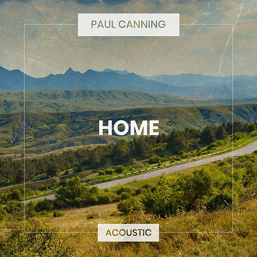 Home (Acoustic) de Paul Canning