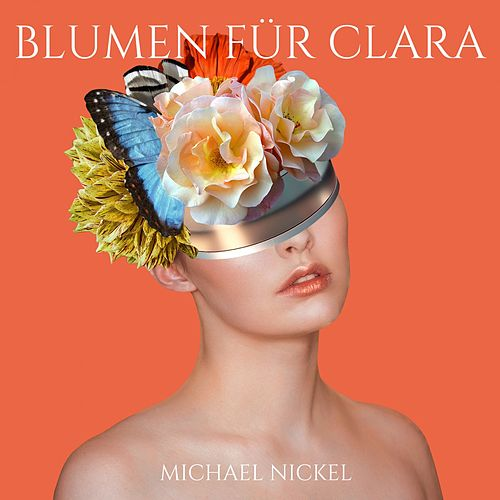 Blumen Für Clara by Michael Nickel