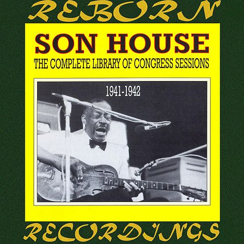 The Complete Library of Congress Sessions, 1941-1942 (HD Remastered) by Son House