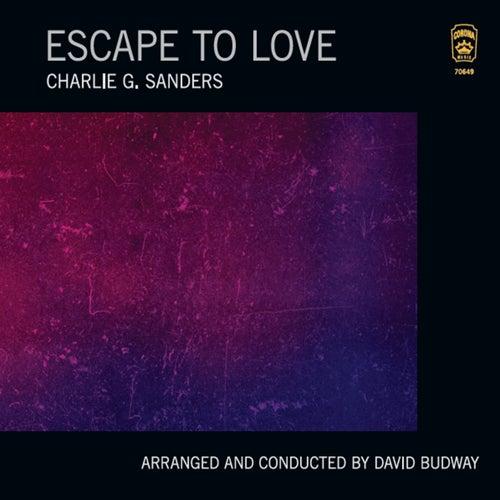 Escape to Love de Charlie G. Sanders