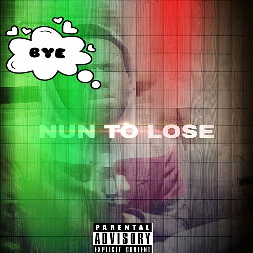 Nun To Lose by Shaquees