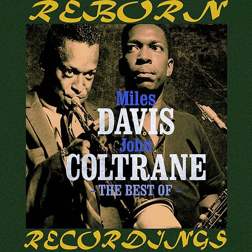 The Best Of Miles Davis And John Coltrane (HD Remastered) de Miles Davis