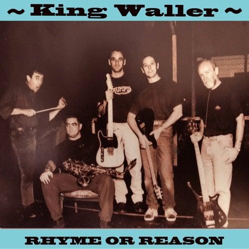 Rhyme or Reason von King Waller