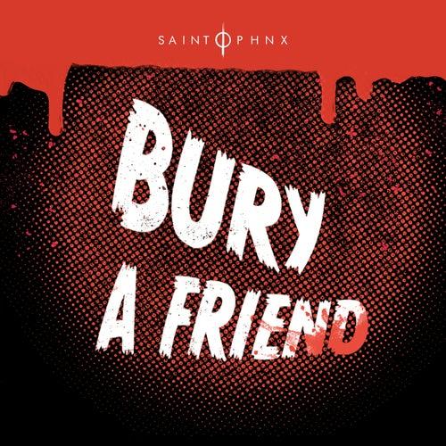 Bury a Friend by Saint PHNX