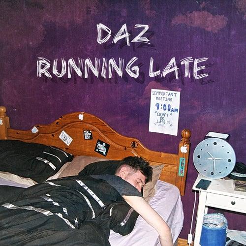Running Late von Daz Dillinger