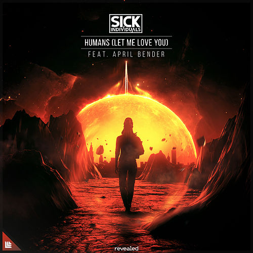 Humans (Let Me Love You) de Sick Individuals