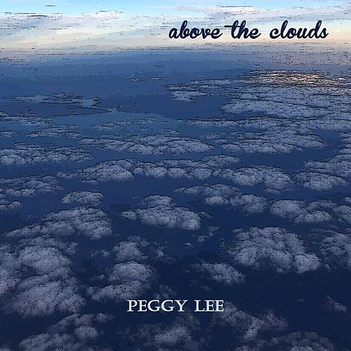 Above the Clouds von Peggy Lee