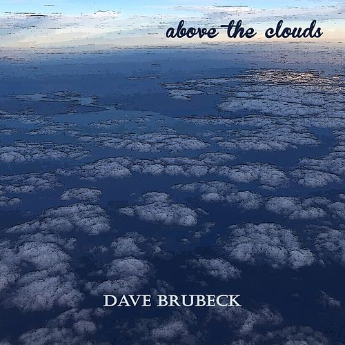 Above the Clouds de Dave Brubeck