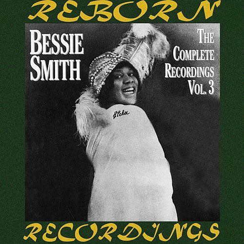 The Complete Recordings, Vol. 3 (HD Remastered) by Bessie Smith