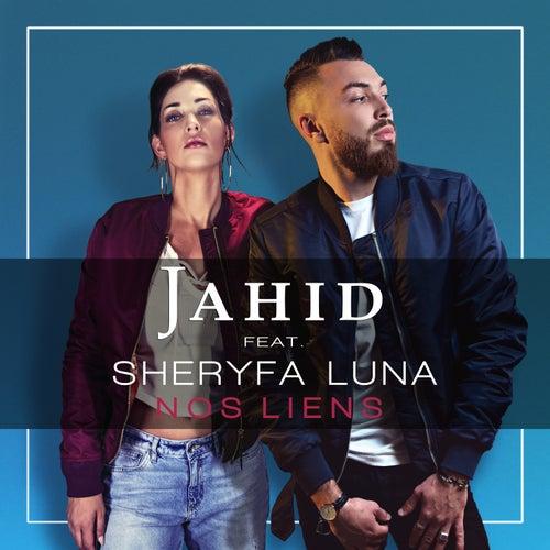 Nos liens (feat. Sheryfa Luna) by Jahid
