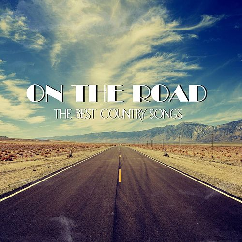 On the Road - The Best Country Songs de Various Artists