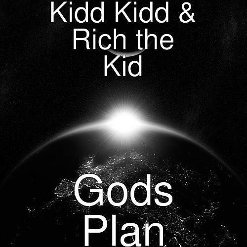 Gods Plan by Kidd Kidd