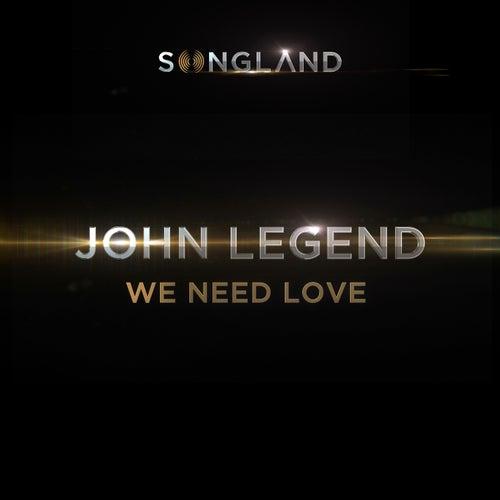 We Need Love (from Songland) de John Legend