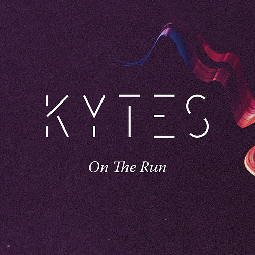 On The Run von Kytes