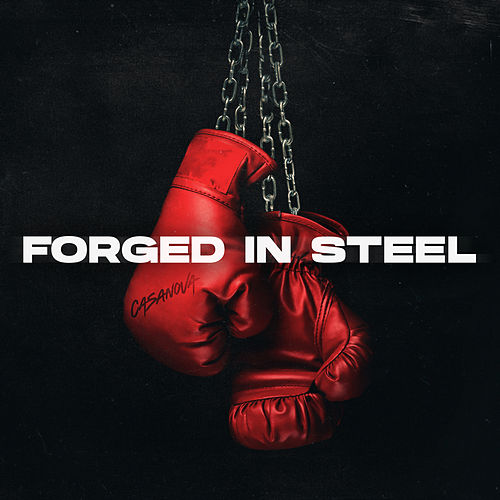Forged In Steel by Casanova