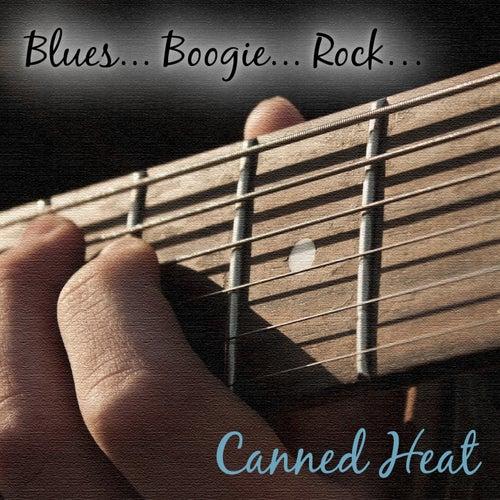 Blues... Boogie... Rock... by Canned Heat