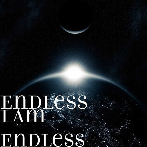 I Am Endless de Endless