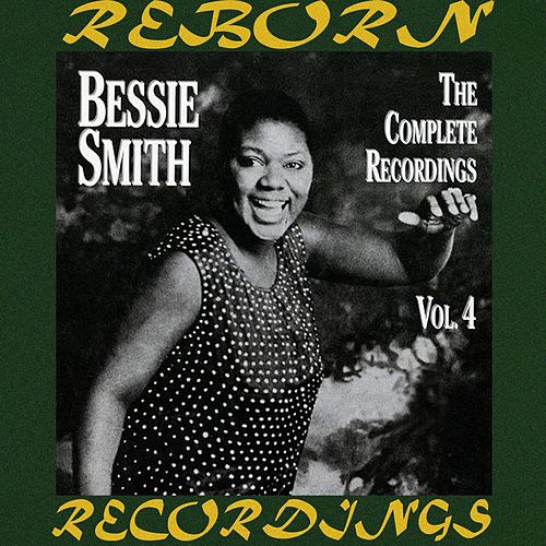 The Complete Recordings, Vol. 4 (HD Remastered) by Bessie Smith