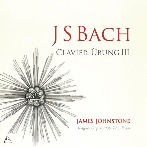 J.S. Bach: Clavier-Übung III von James Johnstone