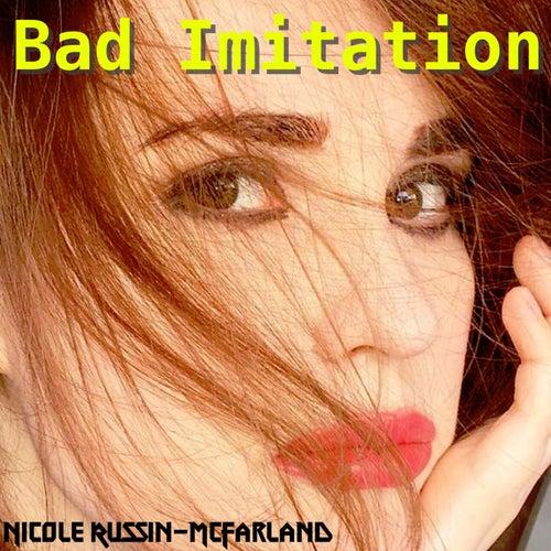Bad Imitation by Nicole Russin-McFarland
