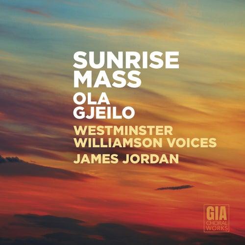 Ola Gjeilo: Sunrise Mass von Various Artists