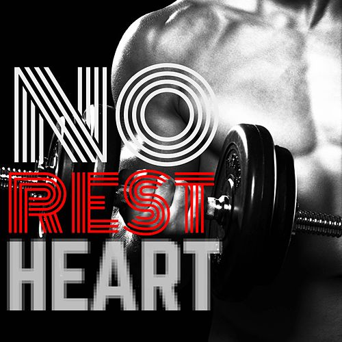 No Rest by Heart